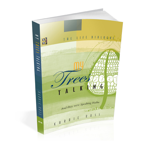 My Trees Talking; 140 page book of drawings and haikus